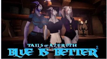 Blue Is Better 2 - Tails of Azeroth Series Game Walkthrough Free Download for PC